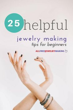 25 Jewelry Making Tips for Beginners | AllFreeJewelryMaking.com