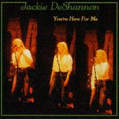 You're Here for Me - Single, Jackie DeShannon