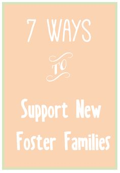 7 ways to support new foster parents
