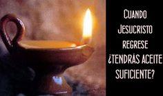 EL ACEITE  ES  LA  LLENURA  DEL  ESPÍRITU  SANTO ,Y EL FUEGO ARDIENTES ESPERANDO  A CRISTO  CON MUCHO  AMOR Y EL ACEITE  DE  LA  UNCIÓN .  MATEO  25  :  1  AL  13  .-