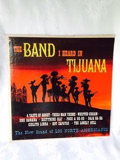 Vintage Record Album The Band I Heard in Tijuana Los Norte Americanos Mid Century Music Vinyl Record Album LP Lounge Music