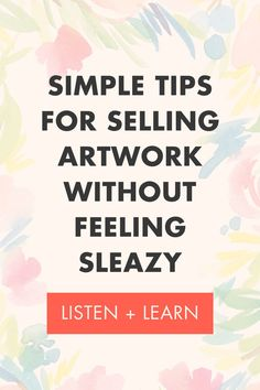 """Simple selling artwork tips without feeling sleazy. Listen in now and learn! I hear this from SO many creatives: I SUCK at selling. Most probably envision a pushy marketer they follow whose sales tactics are aggressive and obnoxious.T he question I'm sure you ask yourself frequently is, """"How do I sell my work without feeling sleazy?"""" Well, guess what? Not all selling can be treated equally, so here's my top tips! #marketing #artist Creating A Business Plan, Business Planning, Business Tips, Small Business Marketing, Sales And Marketing, Nice Handwriting, Sales Tips, Selling Art Online, Creative Business"""