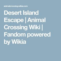 Desert Island Escape | Animal Crossing Wiki | Fandom powered by Wikia