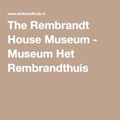 The Rembrandt House Museum - Museum Het Rembrandthuis
