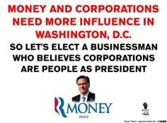 If corporations are people, why not just elect a corporation as president? Don't Let, Let It Be, Political Opinion, New Politics, Regrets, Presidents, Believe, Positivity, Shit Happens