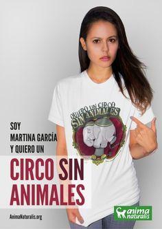 """Desde hoy, Martina García, se convierte también en la imagen central de la campaña de AnimaNaturalis ''Yo Quiero Un Circo Sin Animales'' para denunciar el maltrato y la crueldad que se oculta detrás de la carpa de colores. """"Me resulta insoportable pensar en el maltrato y la muerte de un animal"""" declaró. http://www.animanaturalis.org/n/41488/"""