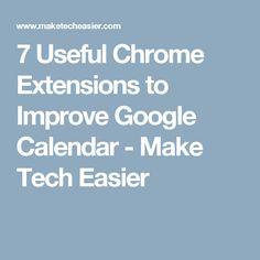 7 Useful Chrome Extensions to Improve Google Calendar - Make Tech Easier