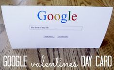 Google Valentine Card {+ free printable}... If google says it's true, it must be!