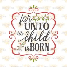 For Unto Us A Child Is Born svg Christmas svg Christ svg Christmas decor svg Holiday svg Holiday decor svg Silhouette svg Cricut svg eps dxf by HoneybeeSVG on Etsy