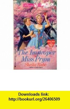 The Improper Miss Prym (A Regency Romance) (9781557736352) Sheila Rabe , ISBN-10: 1557736359  , ISBN-13: 978-1557736352 ,  , tutorials , pdf , ebook , torrent , downloads , rapidshare , filesonic , hotfile , megaupload , fileserve