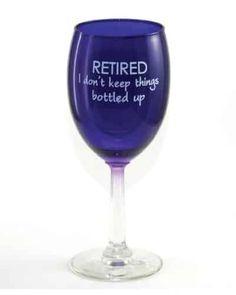 Retired Bottled Up Wine Glass - creative retirement gifts for women Retirement Gifts For Men, Gifts For Boss, Gifts For Coworkers, Retirement Ideas, Retirement Celebration, Teacher Retirement, Happy Retirement, Purple Bowls, Purple Glass