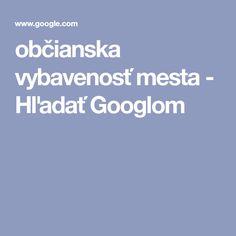 občianska vybavenosť mesta - Hľadať Googlom