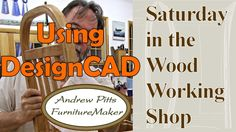 Using DesignCAD: Saturday in the Woodworking Shop #16 with Andrew Pitts~...