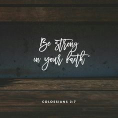 Rooted and built up in him, and stablished in the faith, as ye have been taught, abounding therein with thanksgiving. Colossians 2:7 KJV http://bible.com/1/col.