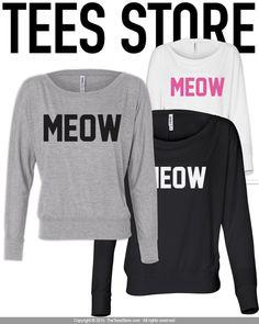 Sale!!! Premium Meow T-Shirt / Womens Flowy Long Sleeve Tee / Funny Shirt / Funny Tee / Cute Tee / Cat Shirt by TeesStore on Etsy