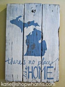 There's No Place Like Home - Michigan  Hand Painted on reclaimed wood    One Of A Kind Finds - it is what it is douglas, mi