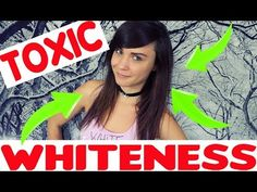 STEPS TO HEAL YOUR TOXIC WHITENESS - YouTube