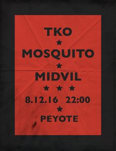 TKO / Mosquito / Midvil  08.12.16    Peyote