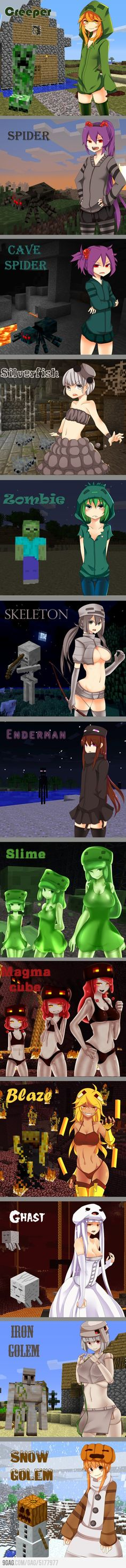 Minecraft monsters into anime girls. I'd be like an enderman. :p