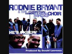 Rodney Bryant & The Christian Community Mass Choir - He's A Keepa'