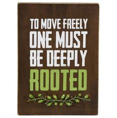 To move freely one must be deeply rooted. 'Deeply Rooted' Wall Art by Grasslands Road Great Quotes, Quotes To Live By, Inspirational Quotes, Words Quotes, Me Quotes, Sayings, Bible Quotes, The Words, Thats The Way