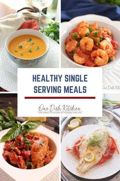 These healthy and delicious home cooked single serving meals are perfect when you are trying to eat light or just want an alternative to eating out. Each of these easy recipes are ideal for lunch or dinner when you are cooking for one. These recipes are big in flavor and best of all, no leftovers! | One Dish Kitchen | #singleserving #cookingforone #recipeforone #onedishkitchen #healthyrecipes