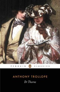 """Thorne - A new TV series coming in 2016 developed by Julian Fellowes based on the book """"Dr. Thorne"""" by Anthony Trollope. I Love Books, Books To Read, My Books, Dr Thorne, Jane Eyre Book, Julian Fellowes, New Tv Series, Great Novels, Penguin Classics"""