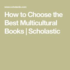 How to Choose the Best Multicultural Books | Scholastic