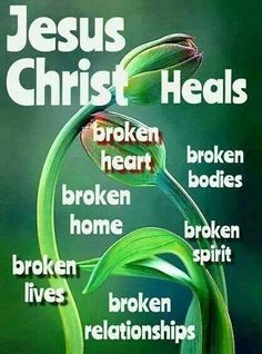 Jesus Christ heals all brokenness