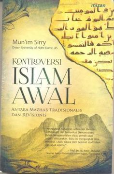 Kontroversi Islam Awal, Antara Mazhab Tradisionalis dan Revisionis