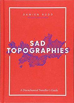 Sad Topographies: Amazon.co.uk: Damien Rudd, Kateryna Didyk: 9781471169298: Books