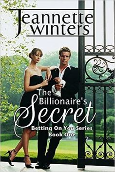 The Billionaire's Secret: Betting On You Series: Book One - Kindle edition by Jeannette Winters. Literature & Fiction Kindle eBooks @ Amazon.com.