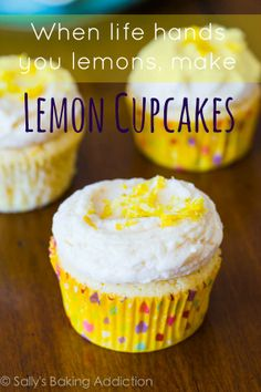Easy Lemon Cupcakes in 30 minutes!  Best-Ever recipe. http://sallysbakingaddiction.com/2013/04/11/homemade-lemon-cupcakes-with-vanilla-frosting/
