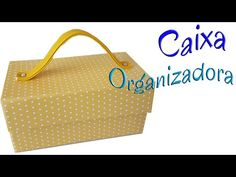 DIY- Caixa Organizadora Com Alça - YouTube
