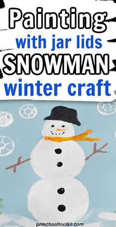 Painting with jar lids is a fun and easy art activity for preschoolers. Create a friendly snowman with this winter craft for kids. #snowmancrafts