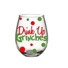 The Grinch Wine Glass Christmas Wine Glass, Drink Up Grinches, Christmas Wine Glasses, Holiday Wine Glass, Holiday Gifts, Stocking Stuffer by SiplySophisticated on Etsy