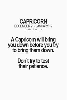 A capricorn will bring you down. Zodiac Capricorn, All About Capricorn, Capricorn Rising, Zodiac Sign Traits, Capricorn Quotes, Zodiac Signs Capricorn, Capricorn And Aquarius, Zodiac Star Signs, My Zodiac Sign