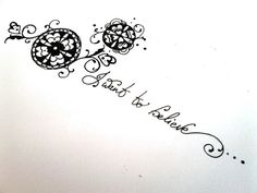 I Want to Believe - Flowers of the Dusk. Tattoo idea.