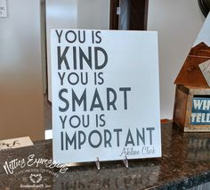 You is kind you is smart you is important 10x12 Wood Sign - Netties Expressions