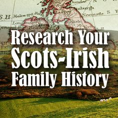Research Your Scots-Irish family history