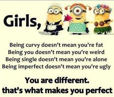 You are perfect just the way you are. Girly Quotes, Cute Quotes, Funny Quotes, Desi Quotes, Amazing Quotes, Funny Memes, Minion Jokes, Minions Quotes, Funny Minion