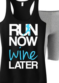 Perfect #Running Tank Top $24.99. Celebrate the launch of our new website and enter Coupon Code PIN350 to save $3.50! Click here to buy http://www.nobullwoman-apparel.com/collections/fitness-tanks-workout-shirts/products/run-now-wine-later-tank-top-black-with-teal