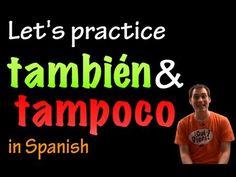 También & Tampoco in Spanish - practice (intermediate) - YouTube