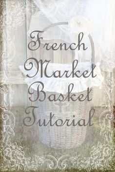 french market basket...Rachelle you need to see this! *winks*