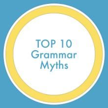 To my Grammarians:  This is very interesting! Ten COMMON GRAMMAR RULES that are really just MYTHS.  ~>You can't end a sentence with a preposition. ~>You shouldn't split an infinitive are two myths. & more!!!