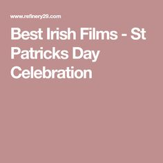 Best Irish Films - St Patricks Day Celebration