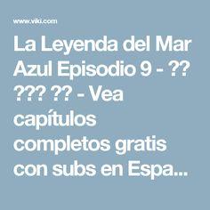 La Leyenda del Mar Azul Episodio 9 - 푸른 바다의 전설 - Vea capítulos completos gratis con subs en Español - Corea del Sur - Series de TV - Viki