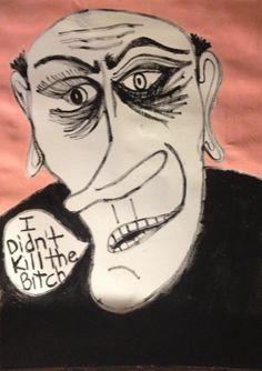 I DIDN'T KILL THE BITCH