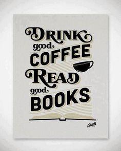 bebe buen café y lee buenos libros