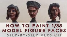 How to paint 1/35 model figure faces - step by step video tutorial.